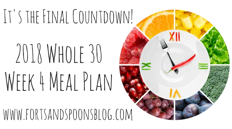 It's the Final Countdown! – Whole30 Week 4 Meal Plan
